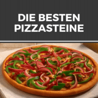 Die besten Pizzasteine