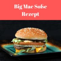 Big Mac Soße Rezept